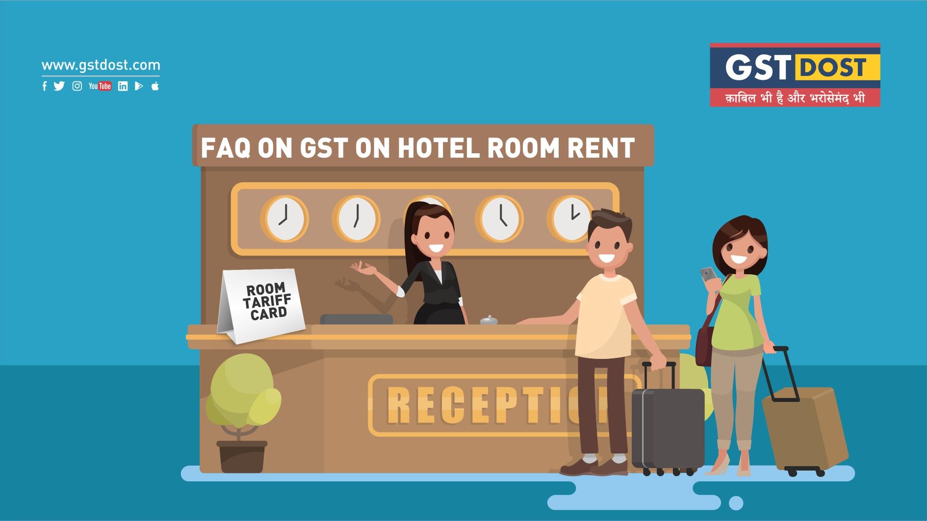 FAQ on GST on Hotel Room Rent