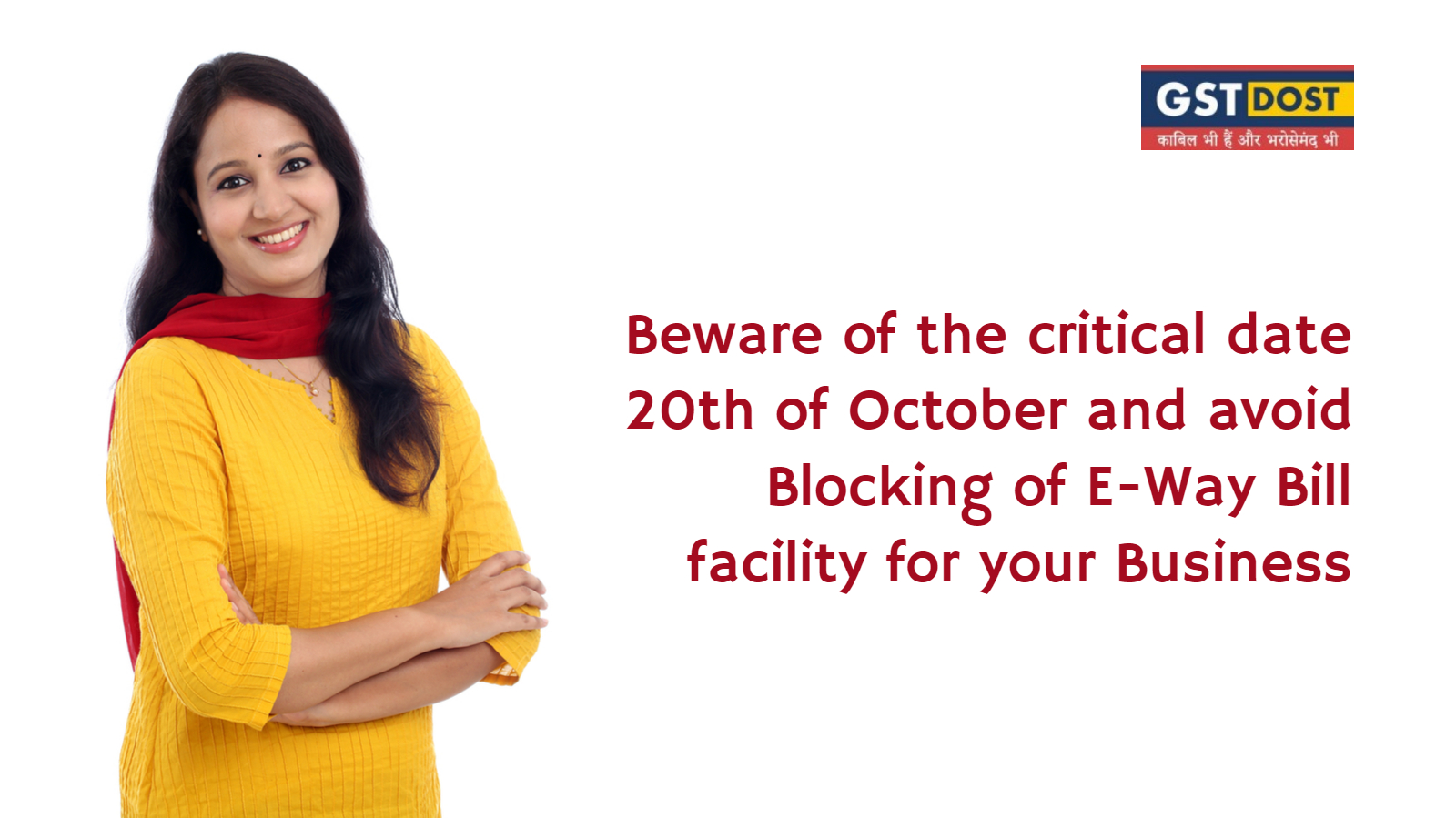 Beware of the critical date 20th of October and avoid blocking of E-Way Bill facility for your Business