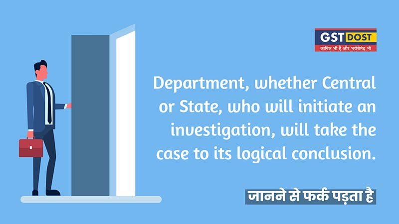 Department whether Central or State, who will initiate an investgation, will take the case to its logical conclusion.