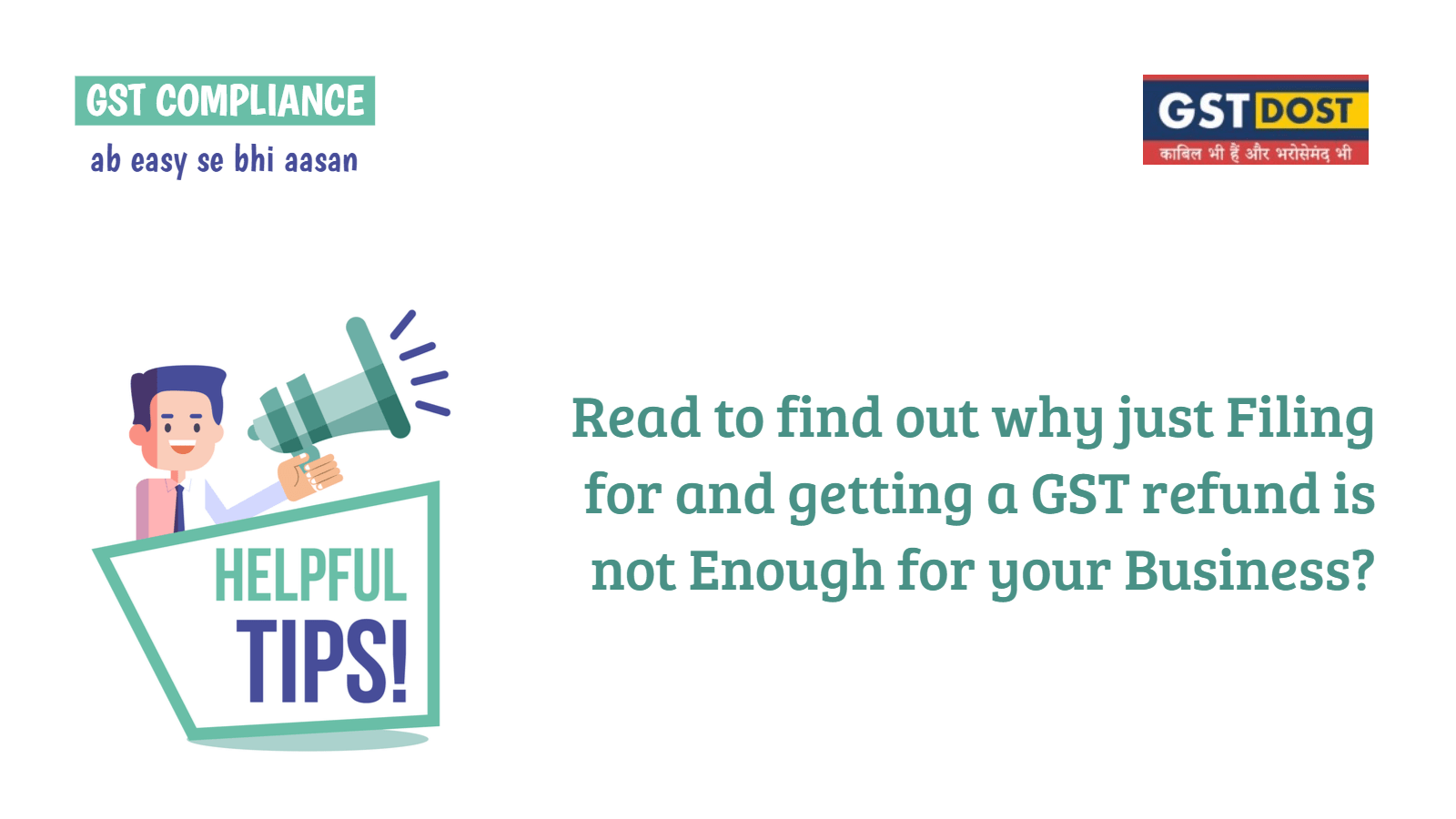 Read to find out why just Filing for and getting a GST refund is not Enough for your Business?