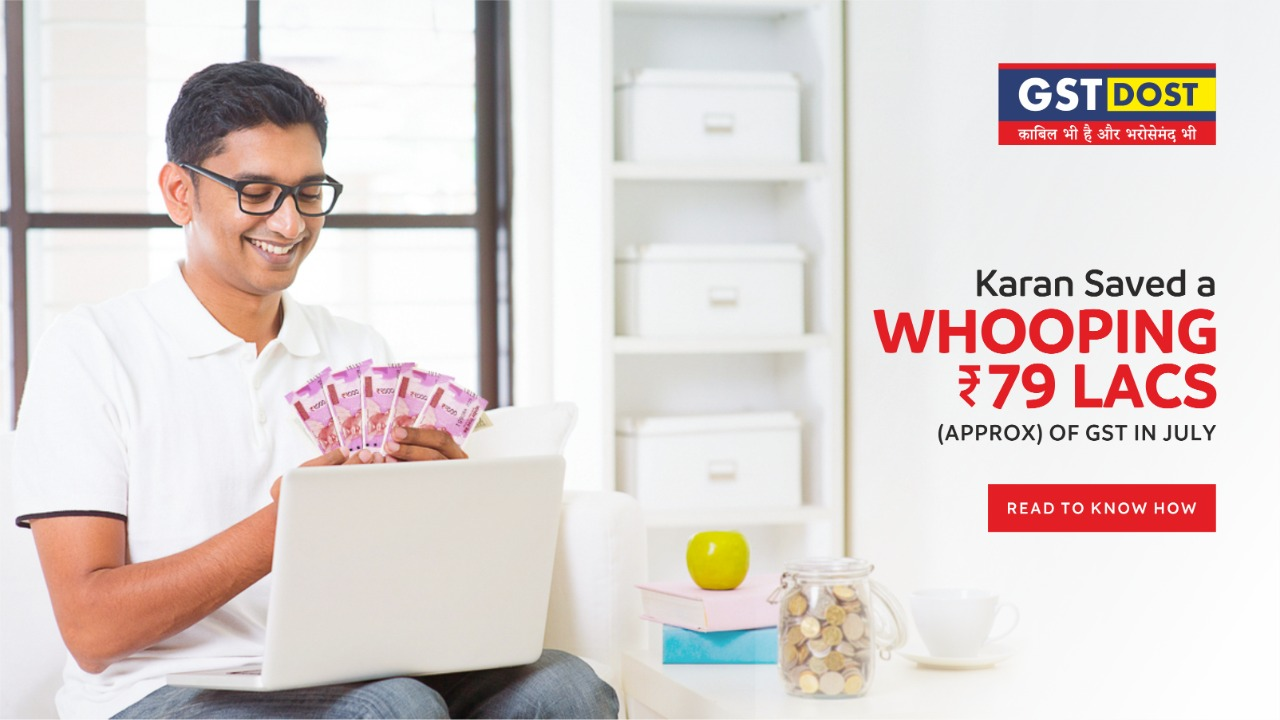 Karan saved a whopping 79 Lacs (approx.) of GST in July! Read to know how
