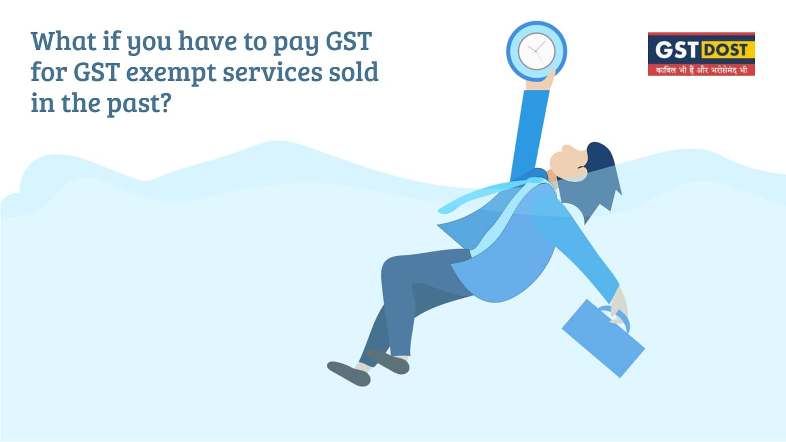 What if you have to pay GST for GST-exempt services sold in the past?